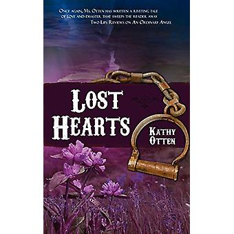 Lost Hearts by Kathy Otten - 9781601548603 Book