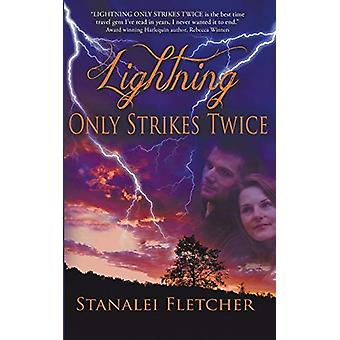 Lightning Only Strikes Twice by Stanalei Fletcher - 9781612176864 Book