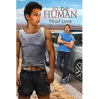 To Be Human by Pearl Love - 9781632163028 Book