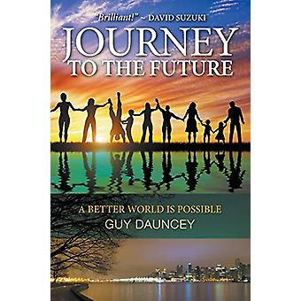 Journey To The Future - A Better World Is Possible by Guy Dauncey - 97