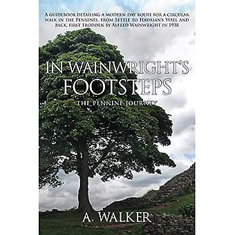 In Wainwright es Footsteps: The Pennine Journey