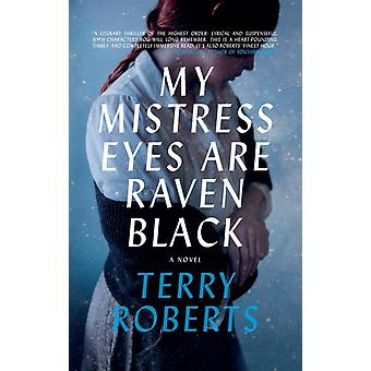 My Mistress Eyes are Raven Black by Terry Roberts