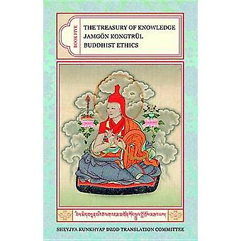 The Treasury of Knowledge Buddhist Ethics v 5