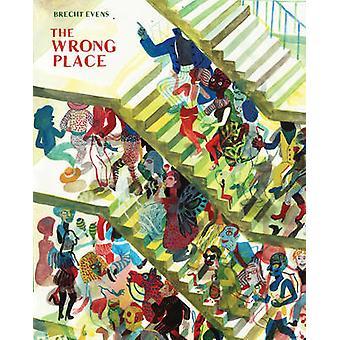 Den falschen Ort von Brecht Evens - 9780224094207 Buch