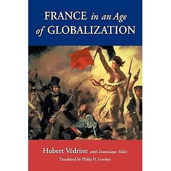 Frankrijk in een tijdperk van de globalisering door Dominique Moisi - Vedrine Hubert