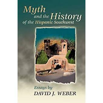 Myte og historie Hispanic sørvest av David J. Weber - 97