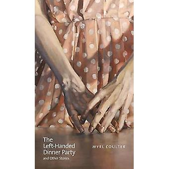 Le gaucher Dinner Party and Other Stories par Myrl Coulter - 9781