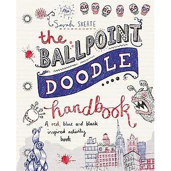 Det kulspetspenna Doodle handbok - en röd - blå och svart inspirerade aktiviteter