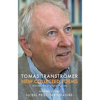 New Collected Poems by Tomas Transtromer - Robin Fulton - 97818522441
