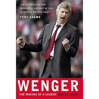 Wenger - The Making of a Manager by Jasper Rees - 9781904095545 Book