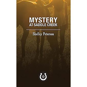 Mystery at Saddle Creek - The Saddle Creek Series by Shelley Peterson