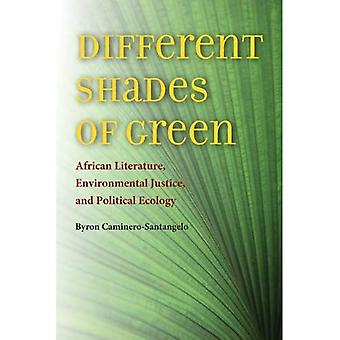 Different Shades of Green: African Literature, Environmental Justice, and Political Ecology (Under the Sign of...