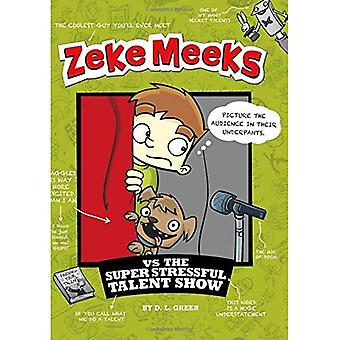 Zeke Meeks Vs Super stressig Talent-Show