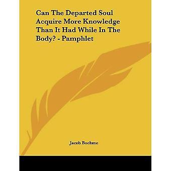 L'âme des défunt acquièrent des connaissances plus qu'elle n'avait alors que dans le corps?
