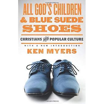 De Dieu tous les enfants et les chaussures en daim bleues (refonte): chrétiens et la Culture populaire (série de Christian Worldview tournant)