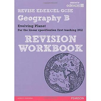 Revise Edexcel: Edexcel GCSE Geography B Evolving Planet Revision Workbook (REVISE Edexcel Geography)