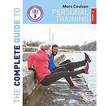 The Complete Guide to Personal Training: 2nd Edition (Complete Guides)