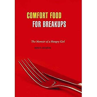 Comfort Food voor scheidingen: A Memoir voedsel: de memoires van een hongerig meisje
