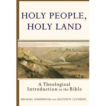 Heiliges Volk, das Land Kanaan: Eine theologische Einführung in die Bibel