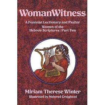 Kvinna vittne: En feministisk Evangeliebok och Psalter - kvinnor i de hebreiska skrifterna: del 2