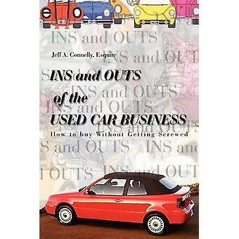 Entradas y salidas de la empresa coche usado cómo comprar sin obtener atornillado por Jeff Connelly & Esquire una.