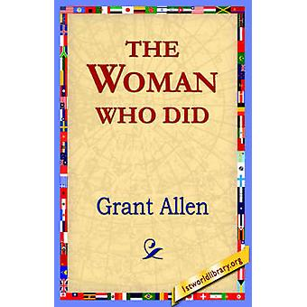 The Woman Who Did by Allen & Grant
