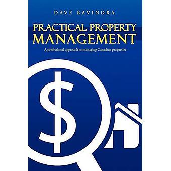 Praktische eigenschap A professionele aanpak van het beheer van de Canadese eigenschappen door Ravindra & Dave