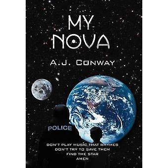 My Nova by Conway & A. J.