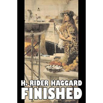 Finished by H. Rider Haggard Fiction Fantasy Historical Action  Adventure Fairy Tales Folk Tales Legends  Mythology by Haggard & H. Rider