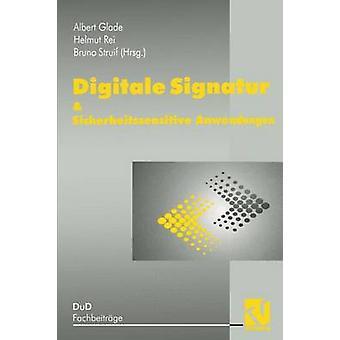 Digitale Signatur Sicherheitssensitive Anwendungen por Glade & A.