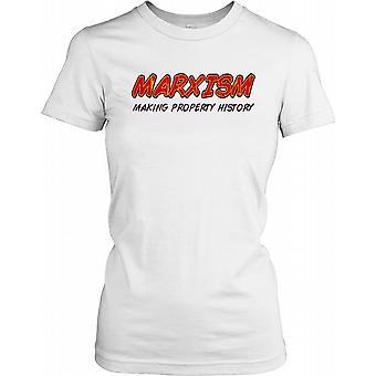Le marxisme Making History Propriété - Citation drôle de dames T-shirt