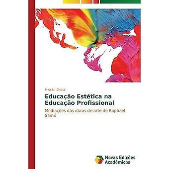 Educao Esttica Na Educao Profissional durch Chist Priscila
