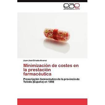 Costes de Minimizacion En La Prestacion Farmaceutica di CriadoAlvarez & Juan Jos