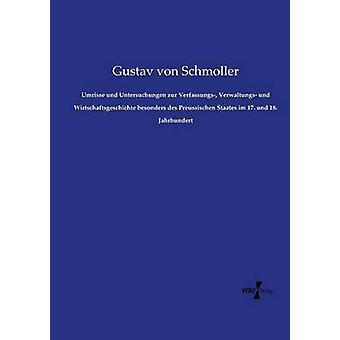 Umrisse und Untersuchungen zur Verfassungs Verwaltungs und Wirtschaftsgeschichte besonders des Preussischen Staates im 17. und 18. Jahrhundert av Schmoller & Gustav von