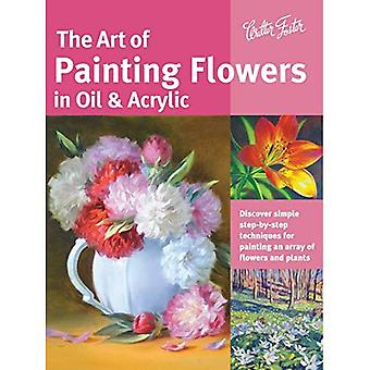 The Art of Painting Flowers in Oil & Acrylic: Discover simple step-by-step techniques for painting an array of...