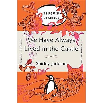 We Have Always Lived in the Castle by Shirley Jackson - 9780143129547
