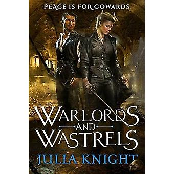 Warlords and Wastrels by Julia Knight - 9780316375030 Book