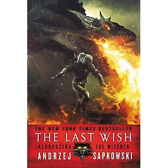 The Last Wish - Introducing the Witcher by Andrzej Sapkowski - 9780316