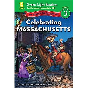 Celebrating Massachusetts - 50 States to Celebrate by Marion Dane Baue