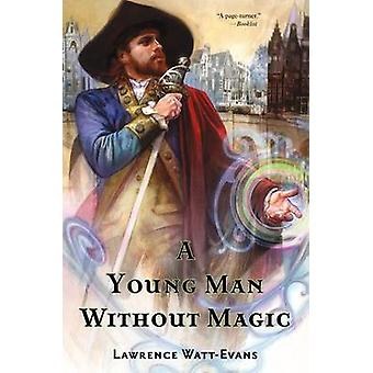 A Young Man Without Magic by Lawrence Watt-Evans - 9780765337993 Book