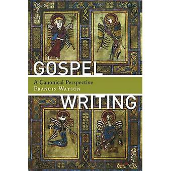 Gospel Writing by Francis Watson - 9780802840547 Book