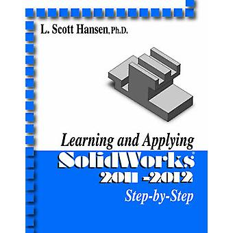 Learning and Applying SolidWorks by L. Scott Hansen - 9780831134433 B
