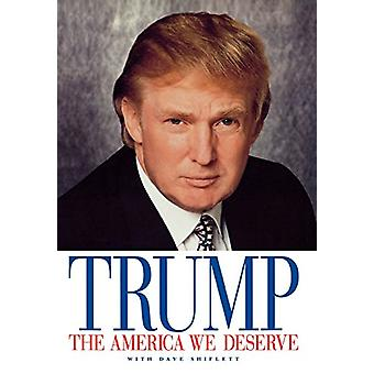 The America We Deserve by Donald J Trump - 9781580631310 Book