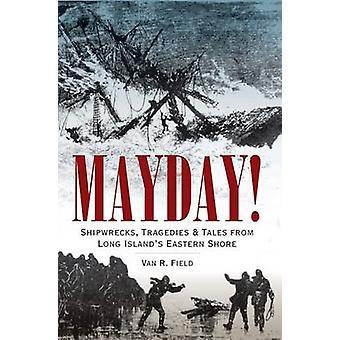 Mayday! - Shipwrecks - Tragedies & Tales from Long Island's Eastern Sh