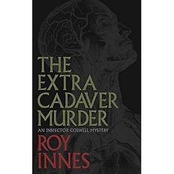 Extra Cadaver Murder by Roy Innes - 9781926455723 Book