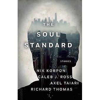 Soul Standard by Nik Korpon - Caleb J. Ross - Axel Taiari - Richard T