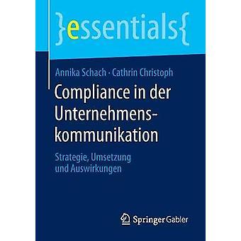 Compliance in Der Unternehmenskommunikation - Strategie - Umsetzung Un