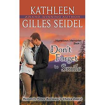 Dont Forget to Smile Hometown Memories Book 2 by Gilles Seidel & Kathleen