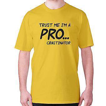 Mens Funny t-paita isku lause tee sarcasm sarkastinen huumoria-luota minuun ' m a ammattilainen... crastinator