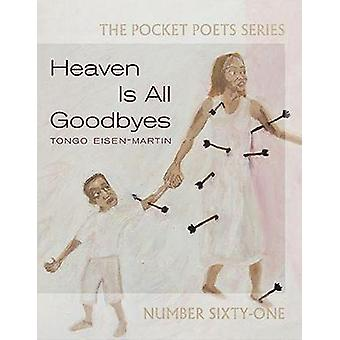 Heaven Is All Goodbyes - Pocket Poets No. 61 by Tongo Eisen-Martin - 9